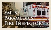 EMTS Paramedics Fire Inspectors